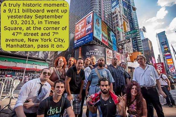 A truly historic moment: a 9/11 billboard went up yesterday September 03, 2013, in Times Square, at the corner of 47th street and 7th avenue, New York City, Manhattan, pass it on.