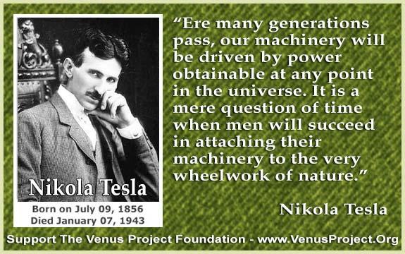 The Venus Project Foundation Nikola Tesla Scientist