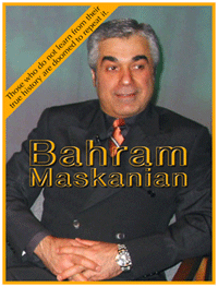 Bahram Maskanian, advocate of reason, common sense principles and ethical standards, an environmentalist, humanist, political and social justice, human rights, gender equality activist, essayist, songwriter, producer and poet.