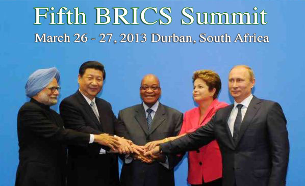 Look out! The 'BRIIICS' are coming! The Fifth BRICS Summit, March 26 - 27, 2013 Durban, South Africa
