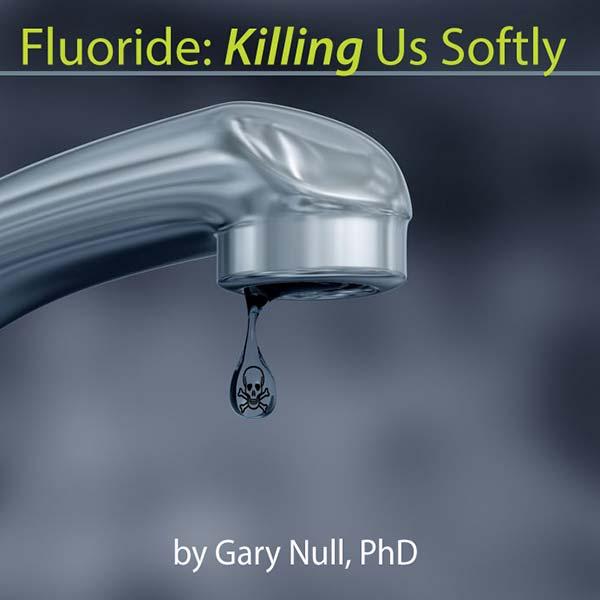 Fluoride Poisoning: Killing Us Softly