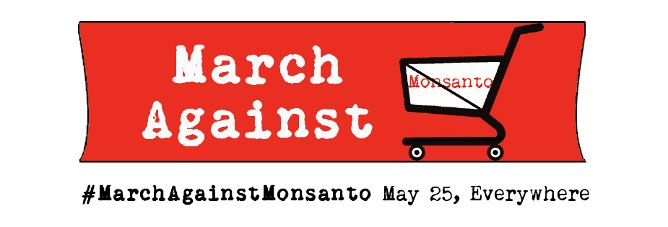 On May 25, activists around the world will unite to March Against Monsanto