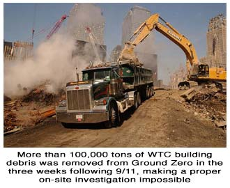 More than 100,000 tons of WTC building debris was removed from Ground Zero in the three weeks following 9/11, making a proper on-site investigation impossible
